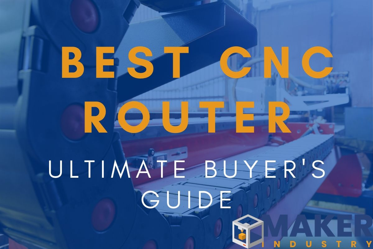 Best CNC Router 2021: Ultimate Buyer's Guide