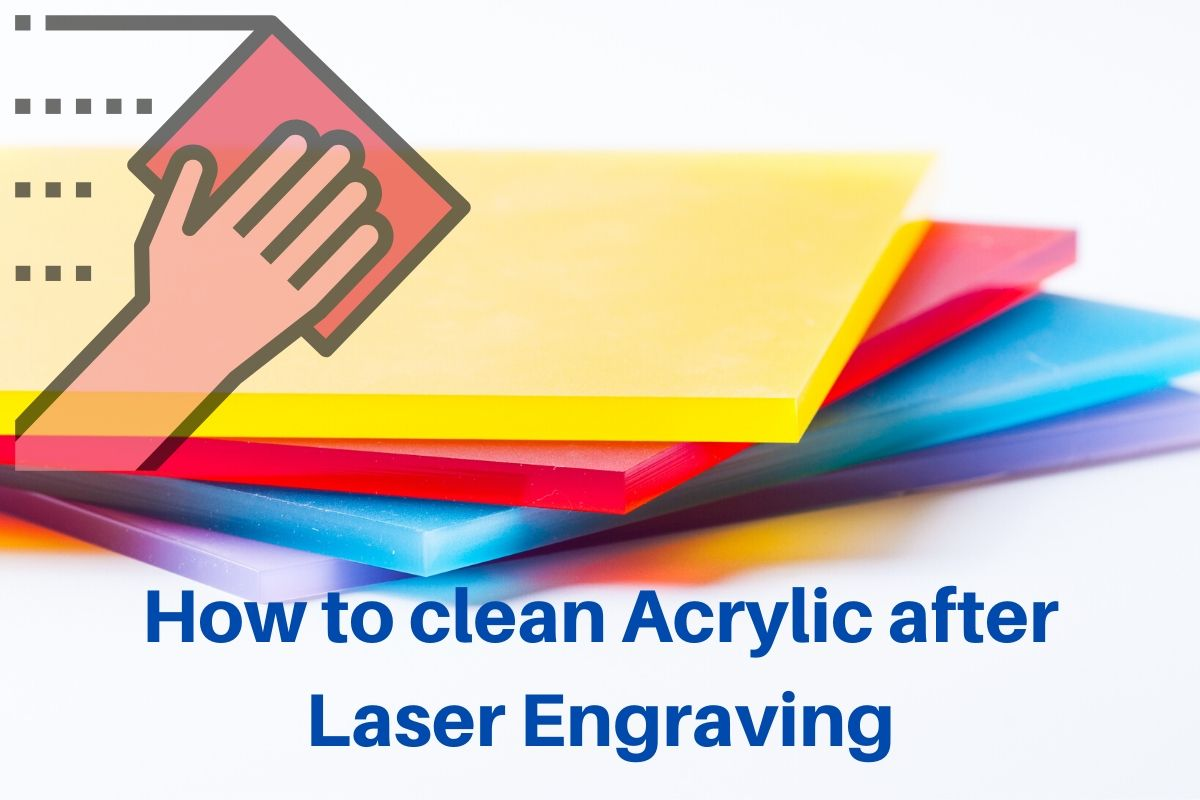 How to clean Acrylic after Laser Engraving