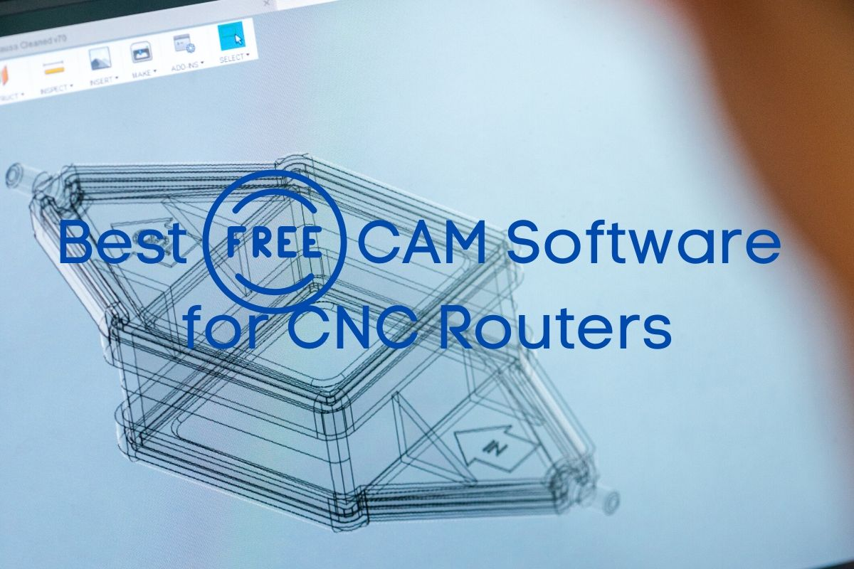 best free CAM software for CNC Router