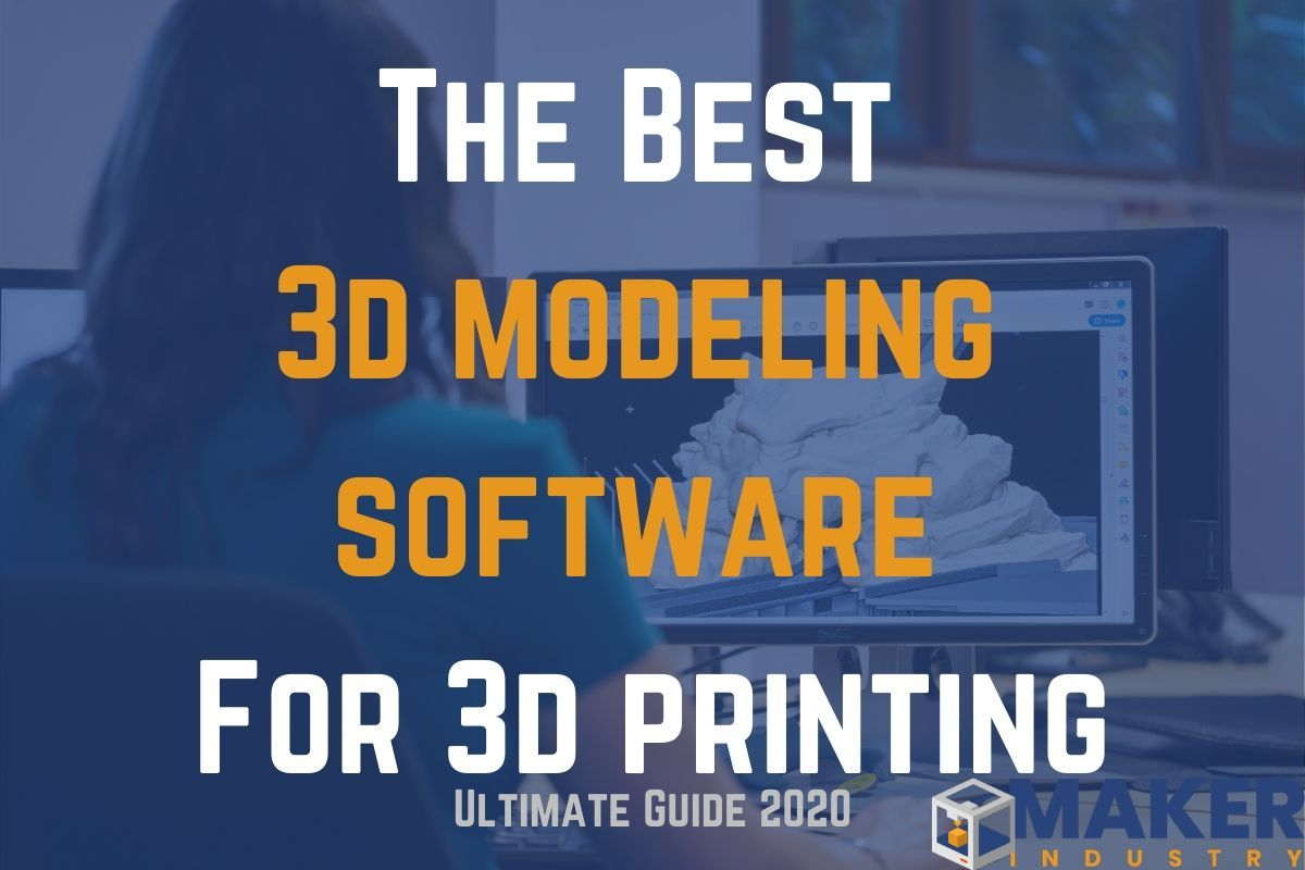 The Best Free 3D Modeling Software for 3D Printing 2021