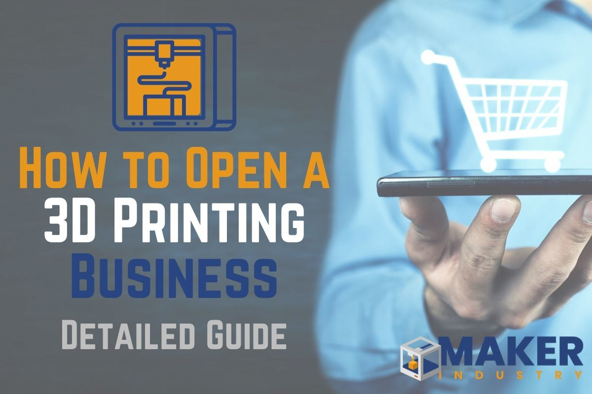 How to Open a 3D Printing Business: Where & What to Sell