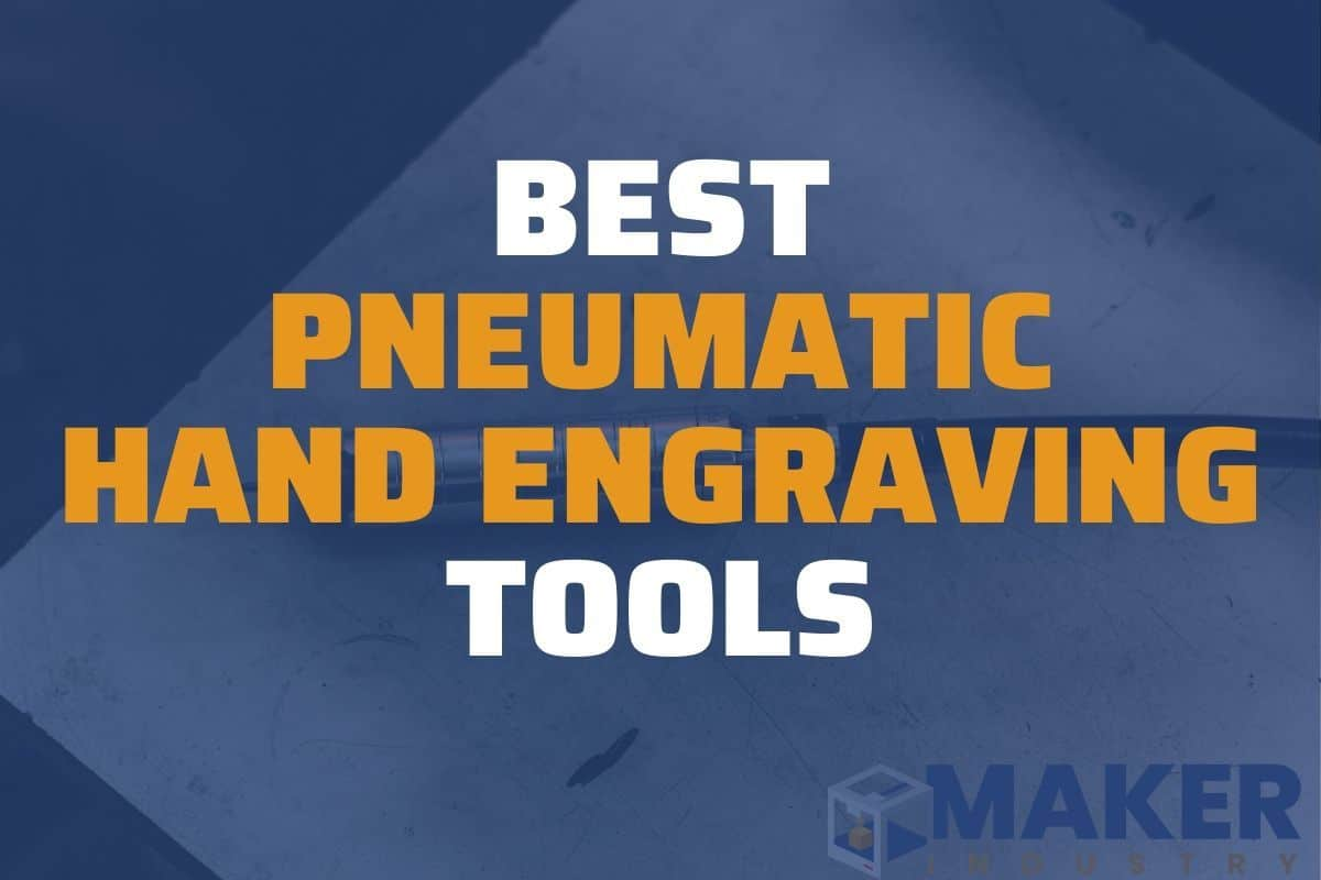 Best Pneumatic Hand Engraving Tools | Our Top Picks