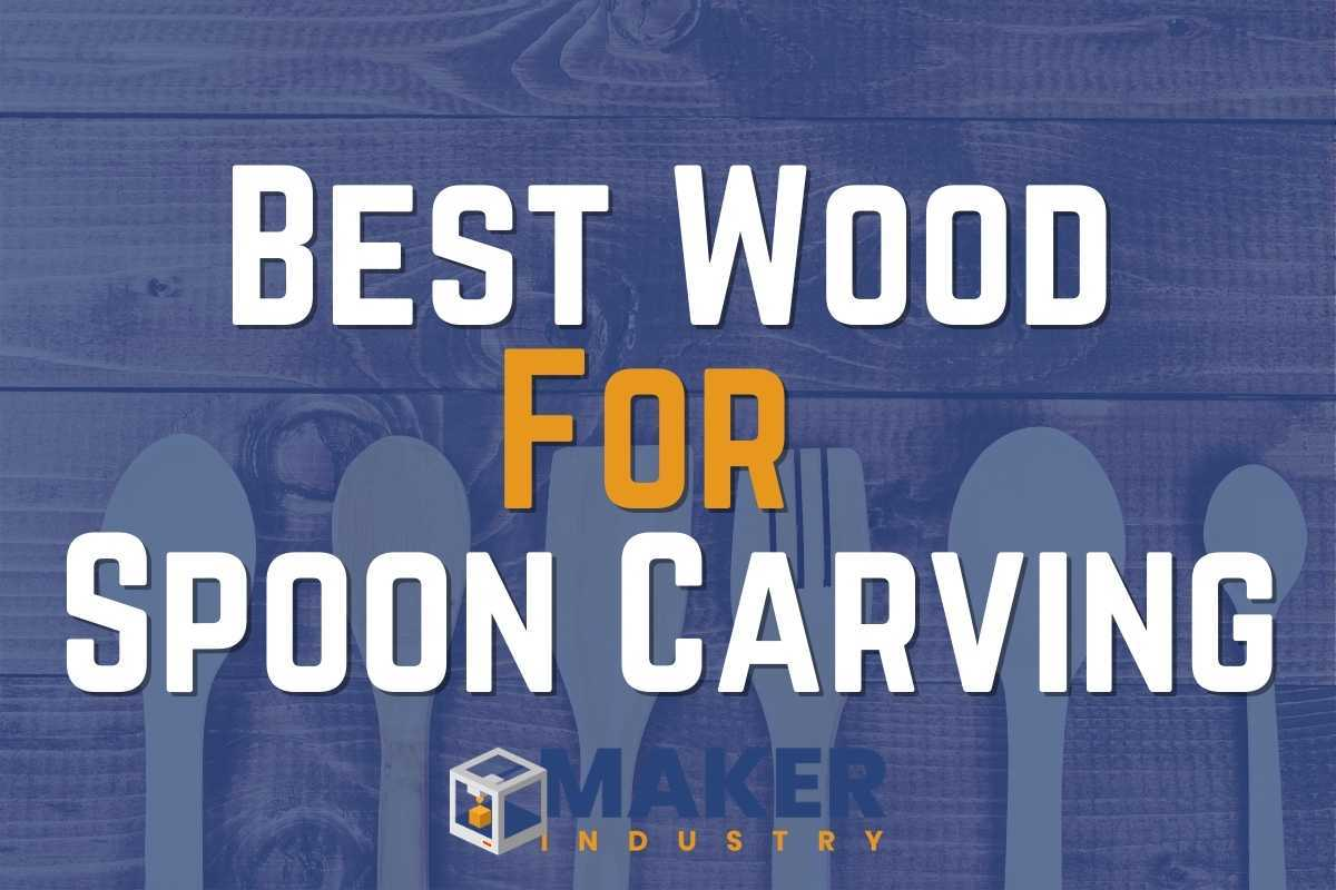 best wood for spoon carving