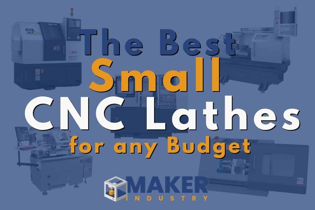 The Best Small CNC Lathes For Any Budget