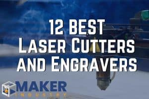 Best Laser Cutter and Engraving Machines of 2021